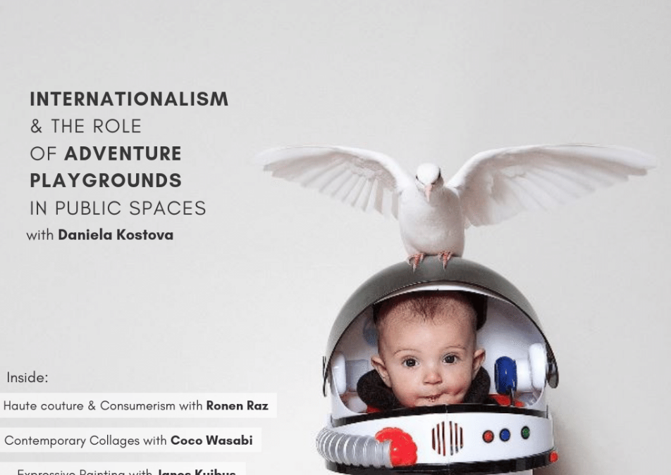 INTERNATIONALISM & the Role of Adventure Playgrounds in Public Space
